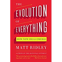 The Evolution of Everything: How New Ideas Emerge by Matt Ridley (2016-10-25)
