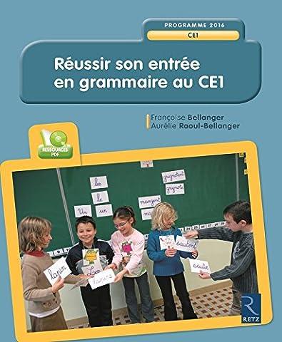 Réussir son entrée en grammaire au CE1 (+ CD-Rom)