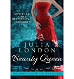 [(Beauty Queen)] [ By (author) Julia London ] [May, 2013]