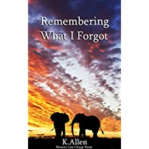 Remembering What I Forgot (English Edition)