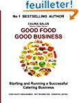 Good Food Good Business: Starting and...