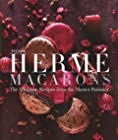 Pierre Hermé Macarons - The Ultimate Recipes from the Master Pâtissier