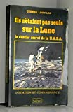 Ils n'étaient pas seuls sur la Lune, Le dossier secret de la Nasa