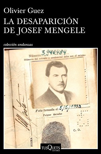 La desaparición de Josef Mengele par Olivier Guez