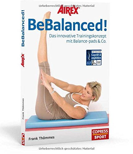 AIREX BeBalanced! - Das innovative Trainingskonzept mit Balance-pads & Co.