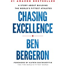 Chasing Excellence: A Story About Building the World's Fittest Athletes (English Edition)