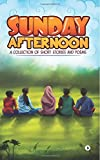 Sunday Afternoon: A Collection of Short Stories and Poems