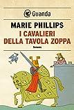I cavalieri della tavola zoppa (Italian Edition)