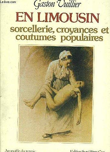 En Limousin : Sorcellerie, croyances et coutumes populaires (Au souffle du terroir)
