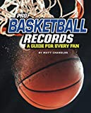 Pro Basketball Records: A Guide for Every Fan (The Ultimate Guides to Pro Sports Records)