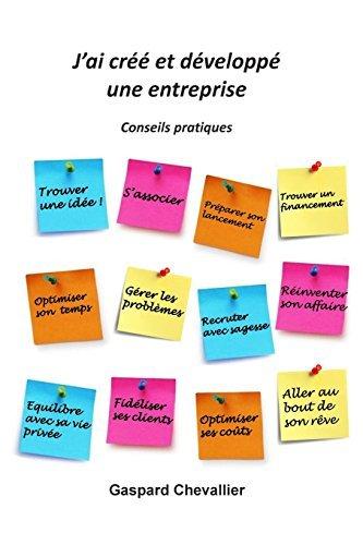 J'ai cr???? et d??velopp?? une entreprise: Conseils pratiques by Gaspard Chevallier (2014-10-13)