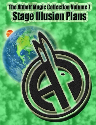 The Abbott Magic Collection Volume 7: Stage Illusion Plans