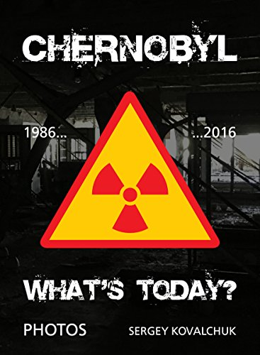 Chernobyl. What's today? (English Edition)