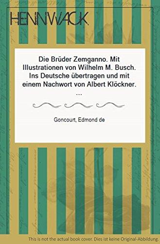 Die Brüder Zemganno. Mit Illustrationen von Wilhelm M. Busch. Ins Deutsche übertragen und mit einem Nachwort von Albert Klöckner. Buchgemeinschafts-Ausgabe.