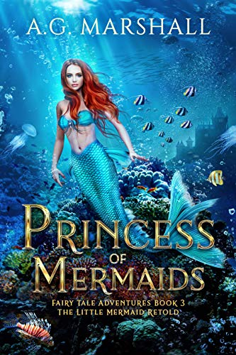 Princess of Mermaids: The Little Mermaid Retold (Fairy Tale Adventures Book 3) (English Edition)