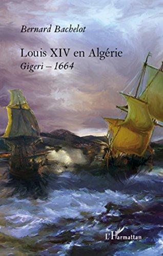 Louis XIV en Algérie: Gigeri - 1664