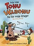 Tohu Wabohu - Nix für müde Krieger (Tohu Wabohu - Die Bände der Kinderbuchserie im Überblick, Band 1)