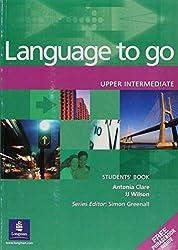 Language to Go Upper Intermediate Students Book: Upper Intermediate Students Book
