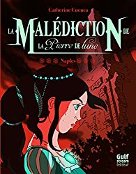 Naples, tome 3 - La Malédiction de la pierre de lune