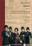 Ouverture zu Iolanthe: per 2kornette (Tromba), Corno, Trombone e Ophicleide (tuba/Sax Baritono) Partitur e Voci