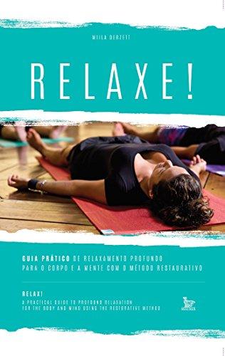 Relaxe: guia prático de relaxamento profundo para o corpo ...