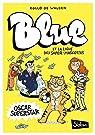 Blue et la ligue des super mascottes, tome 2 : Oscar superstar par Rollo de Walden