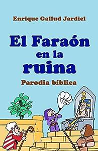 El Faraón en la ruina: Parodia bíblica en verso par Enrique Gallud Jardiel