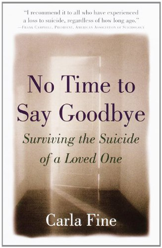 No Time to Say Goodbye: Surviving The Suicide Of A Loved One (English Edition)