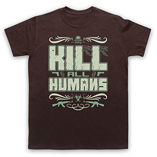Kill All Humans Funny Slogan Herren T-Shirt Braun