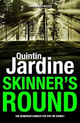 Skinner's Round (Bob Skinner series, Book 4): Murder and intrigue in a gritty Scottish crime novel (Bob Skinner Mysteries)