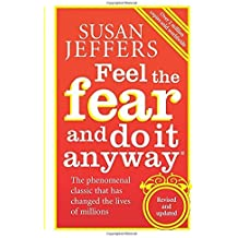 Feel The Fear And Do It Anyway: How to Turn Your Fear and Indecision into Confidence and Action by Jeffers, Susan (January 4, 2007) Paperback