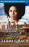 Ayleen - A Bride To Be Prized: Mail Order Bride Historical Romance (Out of the Shadows & Into The Light Book 3)