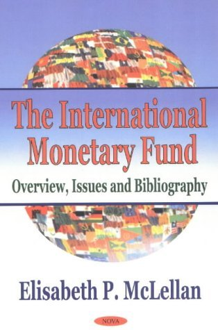 International Monetary Fund: Overview, Issues and Bibliography by Elisabeth P. McLellan (2002-07-22) par Elisabeth P. McLellan