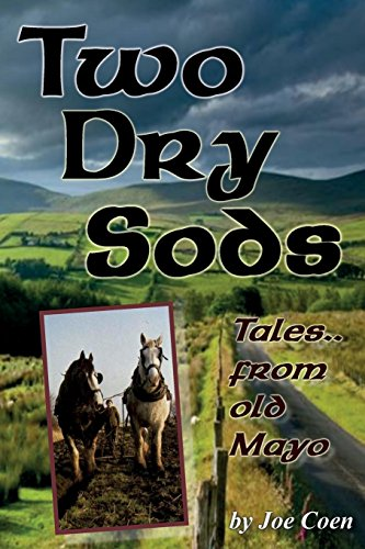 Two Dry Sods: Tales From Old Mayo -