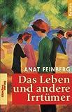 Das Leben und andere Irrtümer - Anat Feinberg