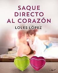 Saque directo  al corazón par Loles López