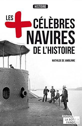 Les plus célèbres navires de l'Histoire: Essai historique (Les +) par Mathilde de Jamblinne
