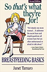 So That's What They're for: Breastfeeding Basics by Janet Tamaro (1998-03-02)