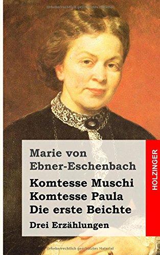 Komtesse Muschi / Komtesse Paula / Die erste Beichte: Drei Erzählungen