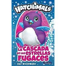 La cascada de las estrellas fugaces (Hatchimals. Primeras lecturas)