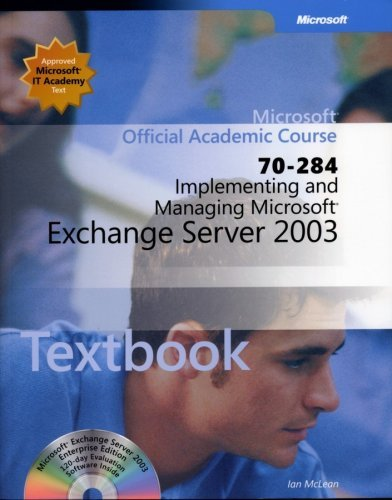 70-284 Implementing and Managing Microsoft Exchange Server 2003 Package (Microsoft Official Academic Course Series) by Microsoft Official Academic Course (2006-10-20) par Microsoft Official Academic Course