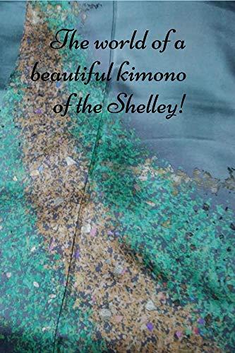 The world of a beautiful kimono of the Shelley! (English Edition)