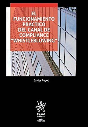 El Funcionamiento Práctico del Canal de Compliance whistleblowing (Guías Prácticas) por Javier Puyol