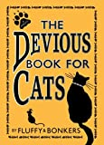 The Devious Book for Cats: Cats have nine lives. Shouldn't they be lived to the fullest?