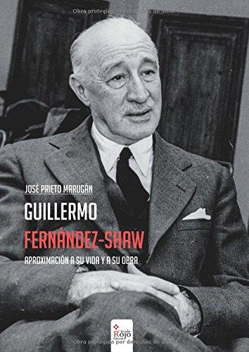 Guillermo Fernández-Shaw: Aproximación a su vida y a su obra