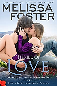 Thrill of Love: Ty Braden (Love in Bloom: The Bradens at Peaceful Harbor) by [Foster, Melissa]