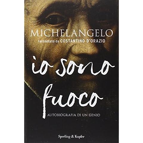 Michelangelo. Io sono fuoco - Fuoco Arte