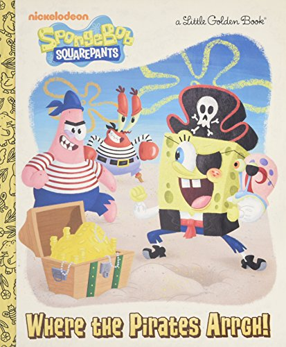4 Spongebob Band (Where the Pirates Arrgh! (SpongeBob SquarePants) (Little Golden Book, Band 3))