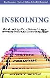 Inskolning - Metoder och tips för en bättre och tryggare inskolning för barn, föräldrar och pedagoger (Swedish Edit