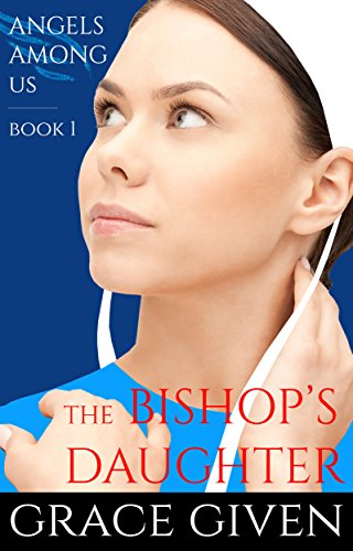 An Amish Romance The Bishop S Daughter Inspirational Romance Angels Among Us Amish Romance Book 1